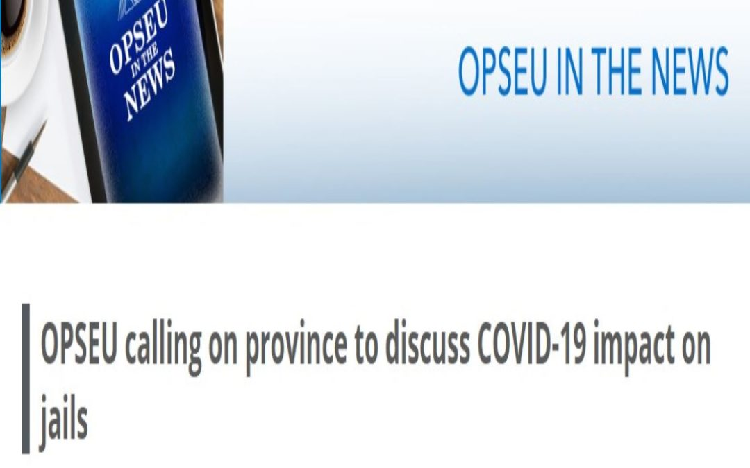 OPSEU calling on province to discuss COVID-19 impact on jails
